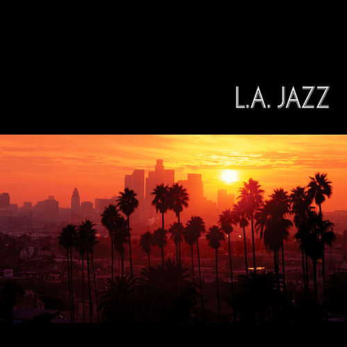 Play & Download L.A. Jazz by Various Artists | Napster