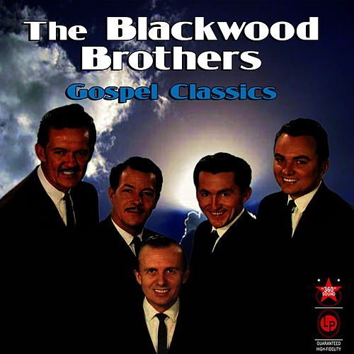 Play & Download Gospel Classics by The Blackwood Brothers | Napster