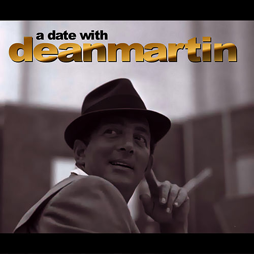 Play & Download A Date With Dean Martin by Dean Martin | Napster