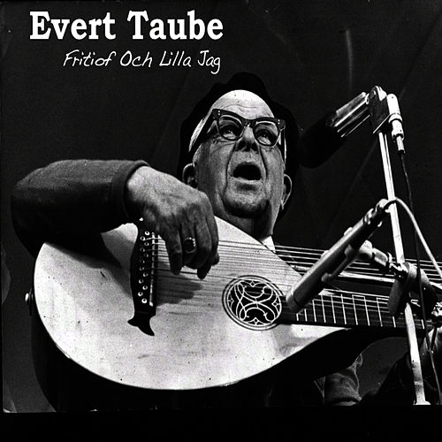 Play & Download Fritiof Och Lilla Lag by Evert Taube | Napster