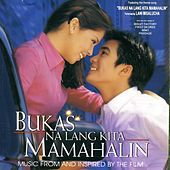 Bukas Na Lang Kita Mamahalin (Music From And Inspired By The Film) by Various Artists