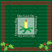 Play & Download Give Love On Christmas Day by Various Artists | Napster