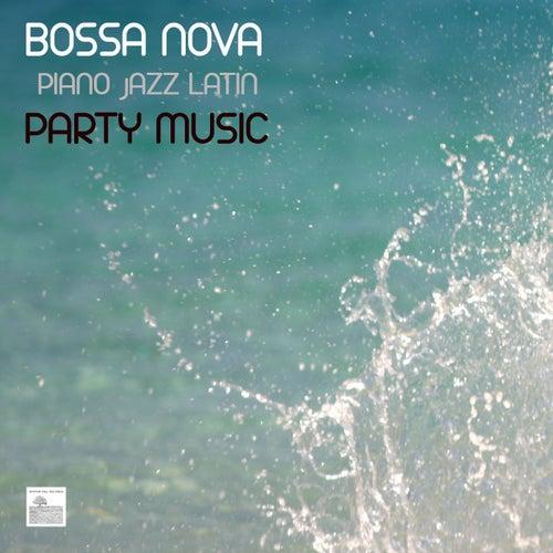 Bossa Nova Piano Jazz Latin Party Music - Bossa Nova Music for Parties by Bossa Nova Latin Jazz Piano Collective