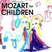 Play & Download Ultimate Mozart for Children - Mozart Classical Relaxation Music by The Baby Einstein Music Box Orchestra | Napster