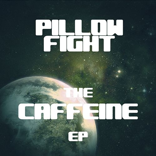 Play & Download Caffeine EP by Pillow Fight | Napster