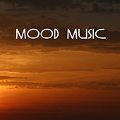 Play & Download Mood Music - In the Mood, Your Body, Your Mind, Your Soul - Chillout Music by Mood Music Masters | Napster