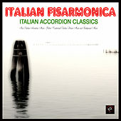 Play & Download Italian Fisarmonica - Italian Accordion Classics. Best Italian Accordion Music, Ultimate Italian Traditional Dinner Music and Background Music by Italian Accordion Band | Napster