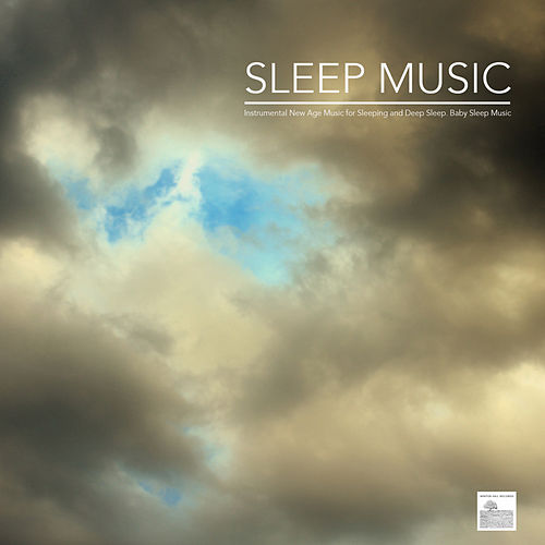 Play & Download Sleep Music and Music for Deep Sleep with Nature Sounds and Relaxing Sounds of Nature. Instrumental New Age Music for Sleeping and Deep Sleep. Baby Sleep Music, Sounds for Sleep Solutions and Music for Meditation by Sleep Music System | Napster