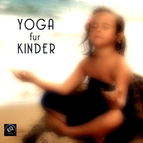 Play & Download Yoga für Kinder - Kinderyoga Musik für Yoga Kurse und yogaschule by Entspannungsmusik Meer | Napster