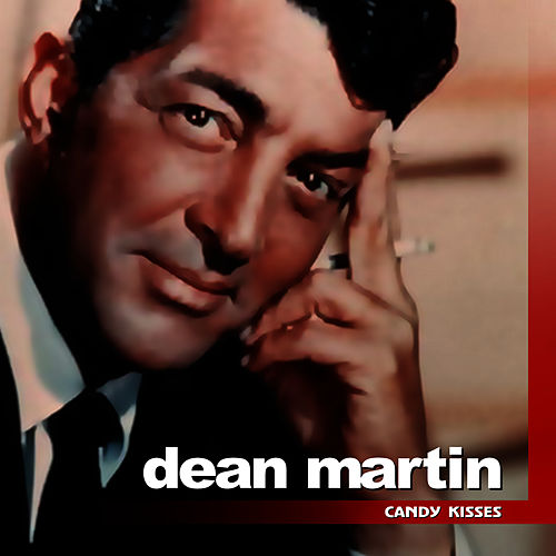 Candy Kisses by Dean Martin