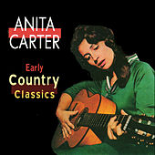 Early Country Classics by Anita Carter