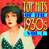 Top Hits Of The 1930s Vol. 1 by Various Artists