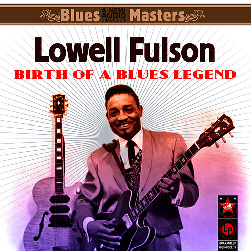 Birth Of A Blues Legend by Lowell Fulson