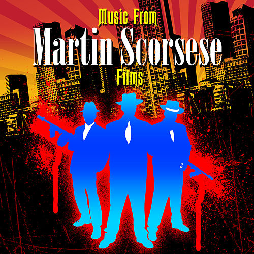 Play & Download Music From Martin Scorsese Films by Various Artists | Napster