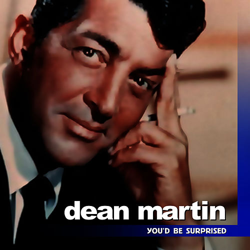 You'd Be Surprised by Dean Martin