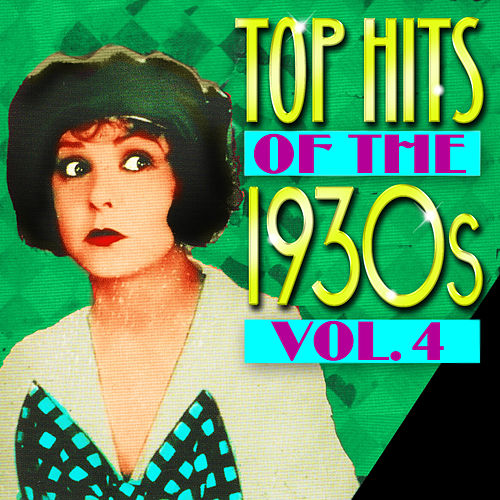 Top Hits Of The 1930s Vol. 4 by Various Artists