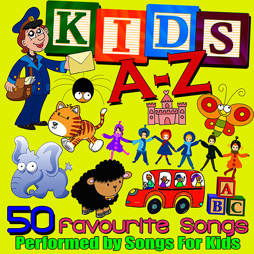 Play & Download Kids A-Z - 50 Favourite Songs by Songs for Kids | Napster