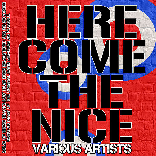 Here Come The Nice by Various Artists