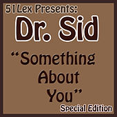 51Lex Presents Something About You by Dr. S.I.D.