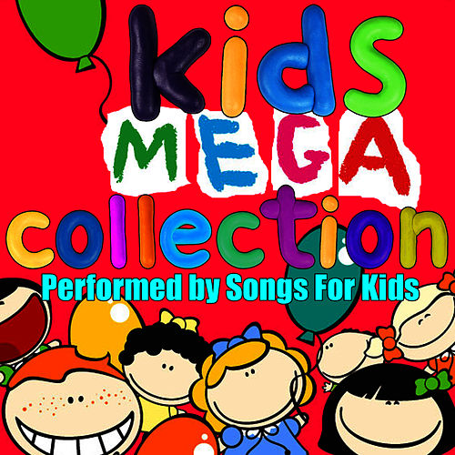 Kids Mega Collection by Songs for Kids