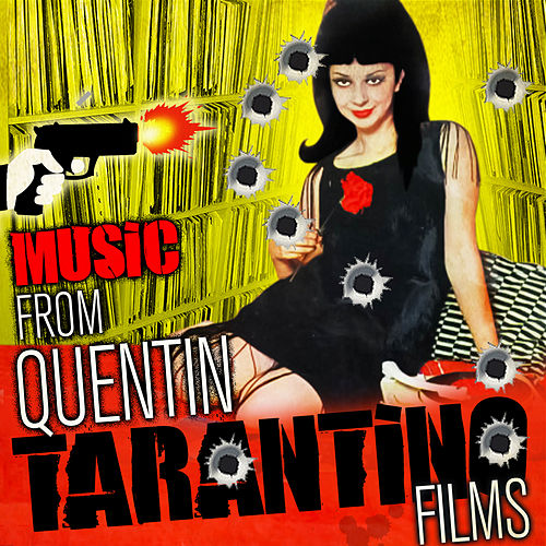 Play & Download Music From Quentin Tarantino Films by Various Artists | Napster