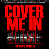 Cover Me In Noise by Various Artists
