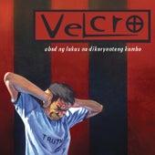 Play & Download Ubod Ng Lakas Na Dikoryenteng Kombo by Velcro | Napster