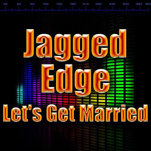 Play & Download Let's Get Married by Jagged Edge | Napster
