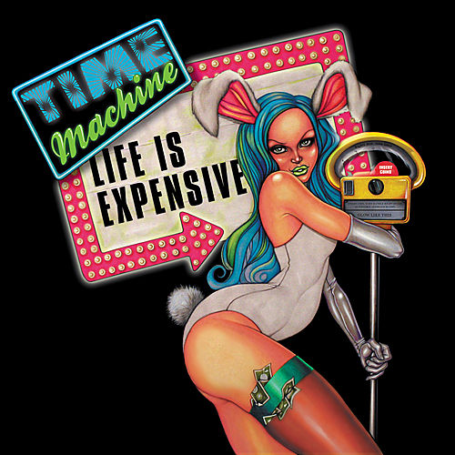 Play & Download Life Is Expensive by Time Machine | Napster