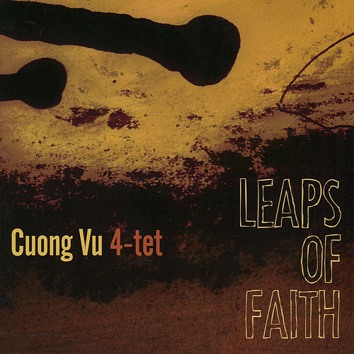 Play & Download Leaps of Faith by Cuong Vu 4-Tet | Napster