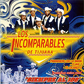 Play & Download Siempre AL 100 by Los Incomparables De Tijuana | Napster