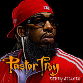 Play & Download Dirty Atlanta by Pastor Troy | Napster