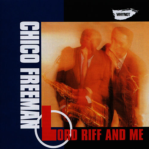 Lord Riff and Me by Chico Freeman