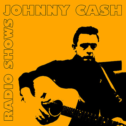 Play & Download Radioshows by Johnny Cash | Napster