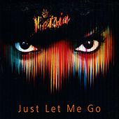 Just Let Me Go by Ketsia