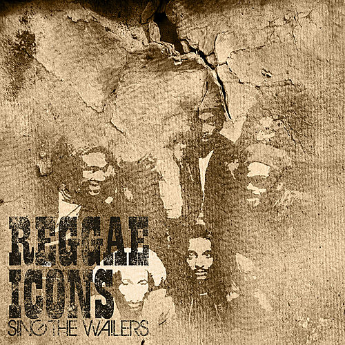 Play & Download Reggae Icons Tribute to The Wailers & Dubs by Various Artists | Napster