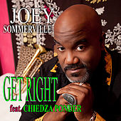 Get Right (feat. Chiedza Ponder) by Joey Sommerville