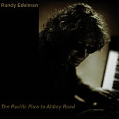 Play & Download The Pacific Flow To Abbey Road by Randy Edelman | Napster