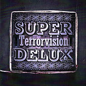 Super Delux by Terrorvision