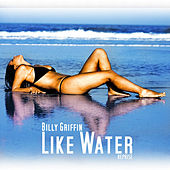 Play & Download Like Water by Billy Griffin | Napster