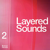Play & Download Layered Sounds 2 by Various Artists | Napster