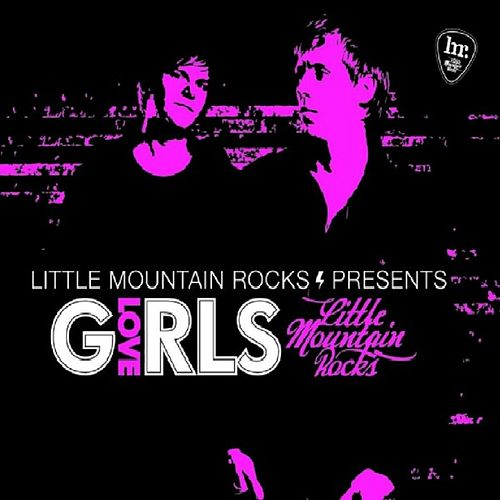 Little Mountain Rocks presents Love Girls by Various Artists
