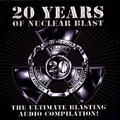 Play & Download 20 Years Of Nuclear Blast by Various Artists | Napster
