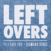 Play & Download Leftovers by P.S. I Love You | Napster