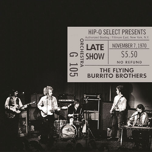 Play & Download Authorized Bootleg / Fillmore East, New York, N.Y. – Late Show, November 7, 1970 by The Flying Burrito Brothers | Napster