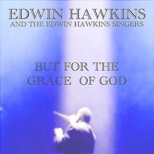 But For the Grace of God (Hip Hop) by Edwin Hawkins