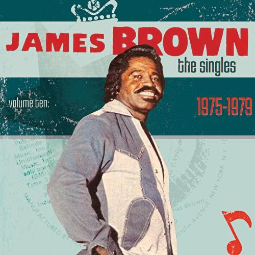 The Singles Vol.10 (1975-1979) by James Brown