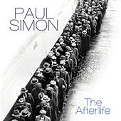 The Afterlife by Paul Simon