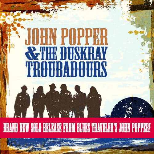 Play & Download John Popper And The Duskray Troubadours by John Popper | Napster