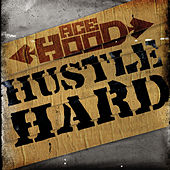Play & Download Hustle Hard by Ace Hood | Napster